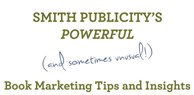 Cover title of Smith Publicity's powerful and sometimes unusual book marketing tips and insights