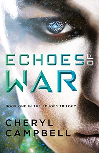 Echoes of War, book one in the Echoes Trilogy