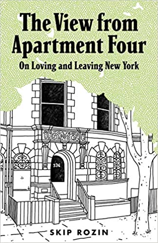 The View from Apartment Four: On Loving and Leaving New York.