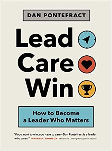 Lead. Care. Win. - How to Become a Leader Who Matters