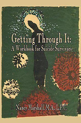 Getting Through It: A Workshop for Suicide Survivors