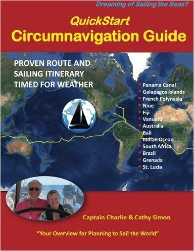 QuickStart Circumnavigation Guide: Proven Route and Sailing Itinerary Timed for Weather