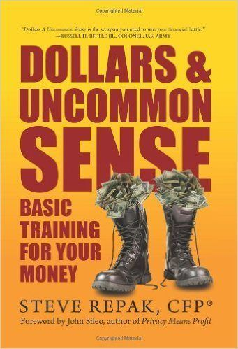 Dollars & Uncommon Sense: Basic Training For Your Money