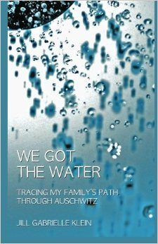 We Got the Water: Tracing My Family's Path Through Auschwitz