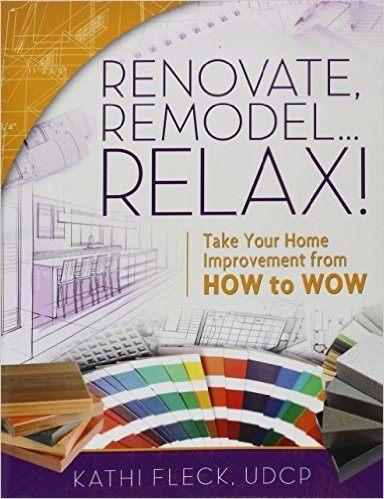 Renovate, Remodel... Relax!