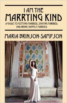 I Am the Marrying Kind: A Guide to Getting Married, Staying Married, and Being Happily Married