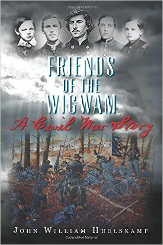 Friends of the Wigwam: A Civil War Story