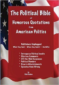 The Political Bible of Humorous Quotations from American Politics