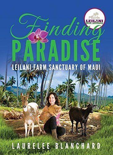 Finding Paradise: Leilani Farm Sanctuary of Maui