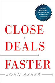 Close Deals Faster: The Fifteen Shortcuts of the Asher Sales Method
