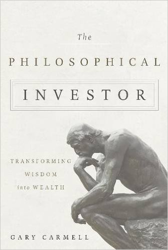 The Philosophical Investor: Transforming Wisdom into Wealth
