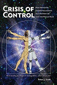 Crisis of Control: How Artificial SuperIntelligences May Destroy or Save the Human Race
