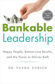 Bankable Leadership: Happy People, Bottom Line Results and the Power to Deliver Both