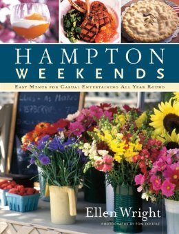 HAMPTON WEEKENDS: Easy Menus for Causal Entertaining All Year Round