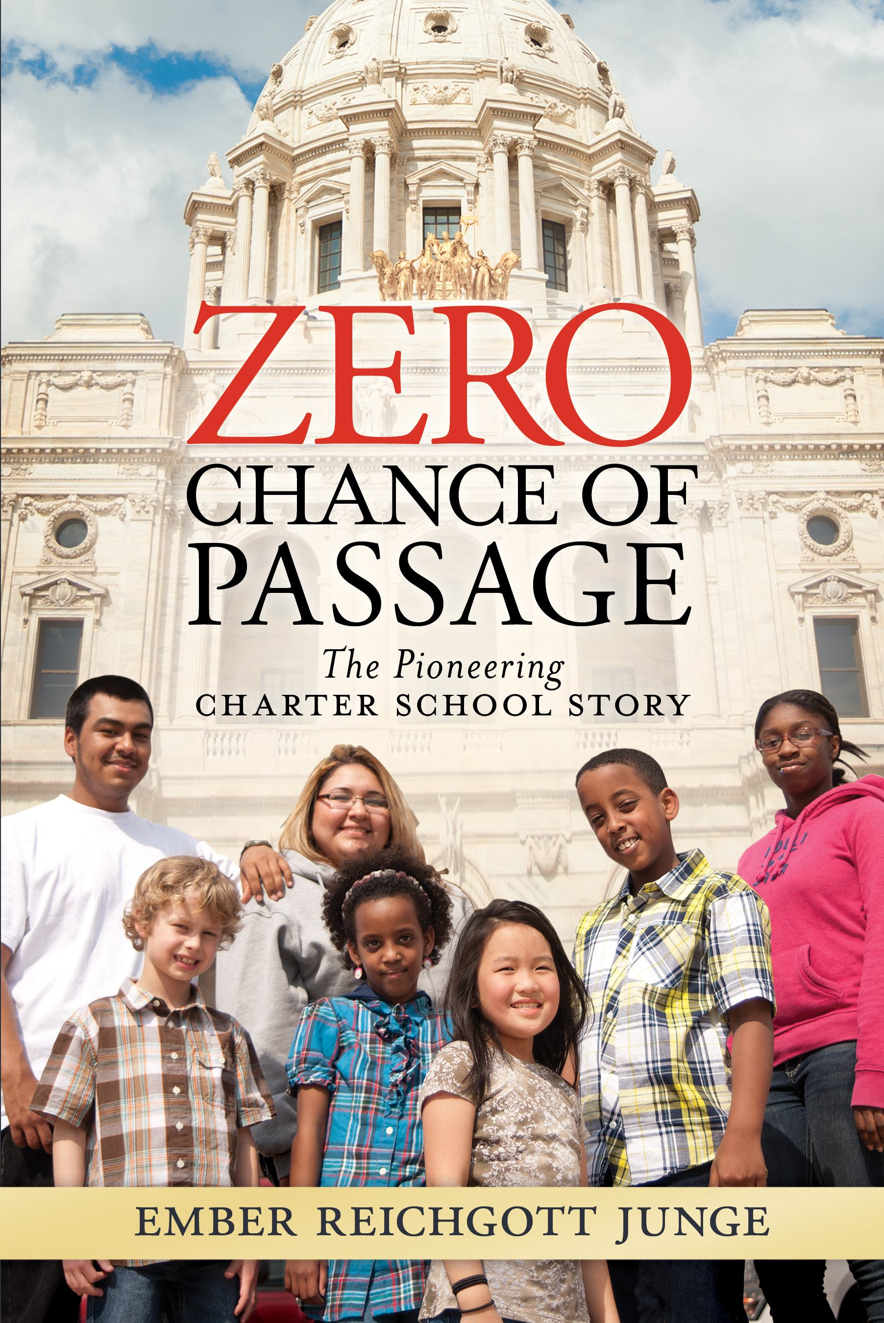 Zero Chance of Passage:  The Pioneering Charter School Story