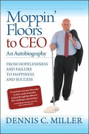 Moppin' Floors to CEO: From Hopelessness and Failure to Happiness and Success