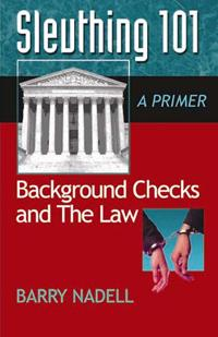 Sleuthing 101: Background Checks and the Law