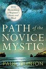 Path of the Novice Mystic: Maintaining a Beginner's Heart and Mind