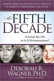 The Fifth Decade, Is It Just My Life or Is It Perimenopause?