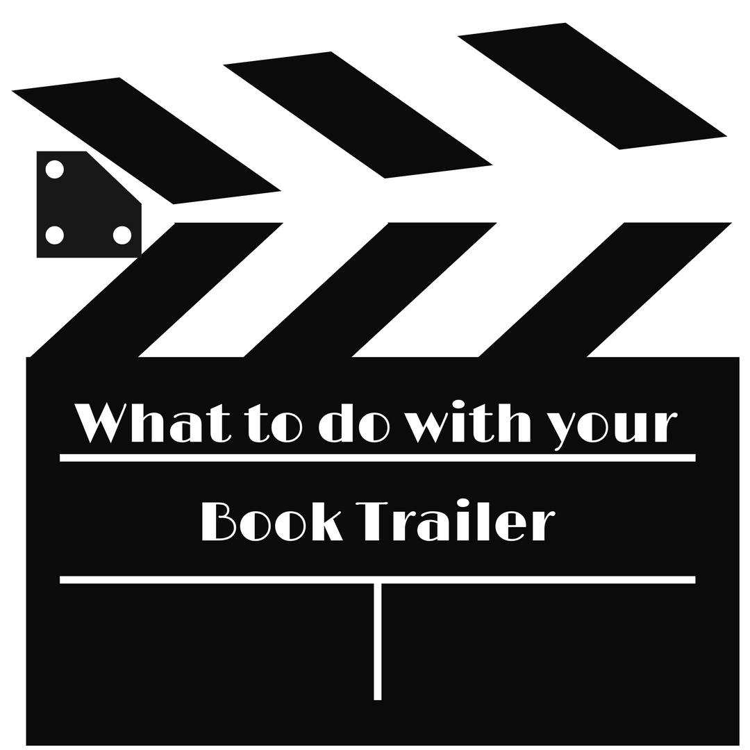 What to do with your good book trailer. How to make a good book trailer work for your marketing effors
