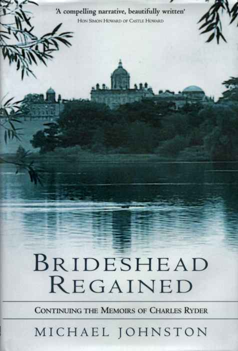 Brideshead Regained: Continuing the Memoirs of Charles Ryder