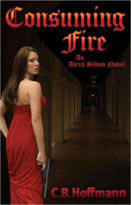 Consuming Fire: An Alexa Silven Novel