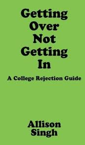 Getting Over Not Getting In: A College Rejection Guide