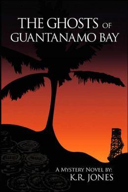 Ghosts of Guantanamo Bay