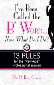 I've Been Called the B*Word: Now What Do I Do?