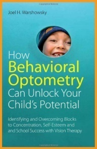 How: Identifying and Overcoming Blocks to Concentration, Self-Esteem and School Success with Vision Therapy