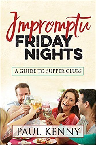 Impromptu Friday Nights: A Guide to Supper Clubs