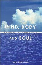Mind, Body & Soul: A Guide to Living with Cancer