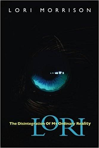 Lori: The Disintegration of My Ordinary Reality