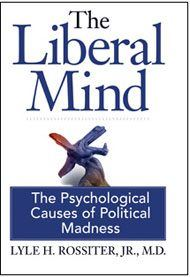 The Liberal Mind, The Psychological Causes of Political Madness