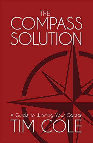 The Compass Solution: A Guide to Winning Your Career