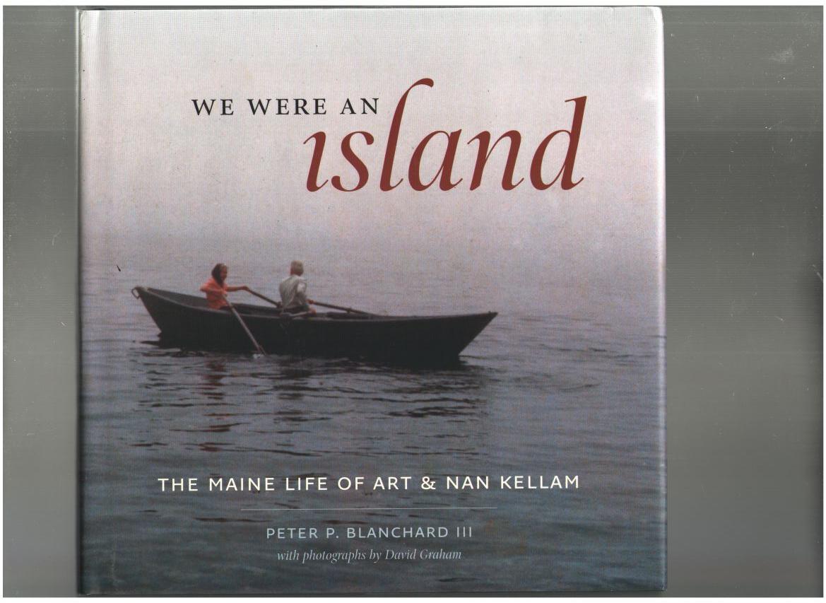 We Were an Island; the Maine Life of Art and Nan Kellam